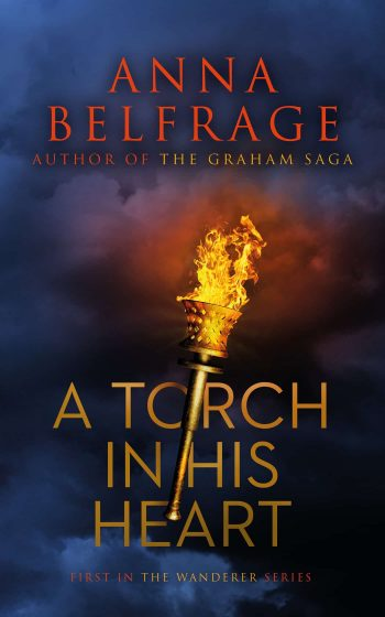 A Torch in His Heart by Anna Belfrage