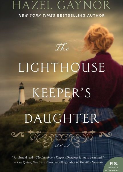 The Lighthouse Keeper's Daughter by Hazel Gaynor – Blog Tour and Book Review