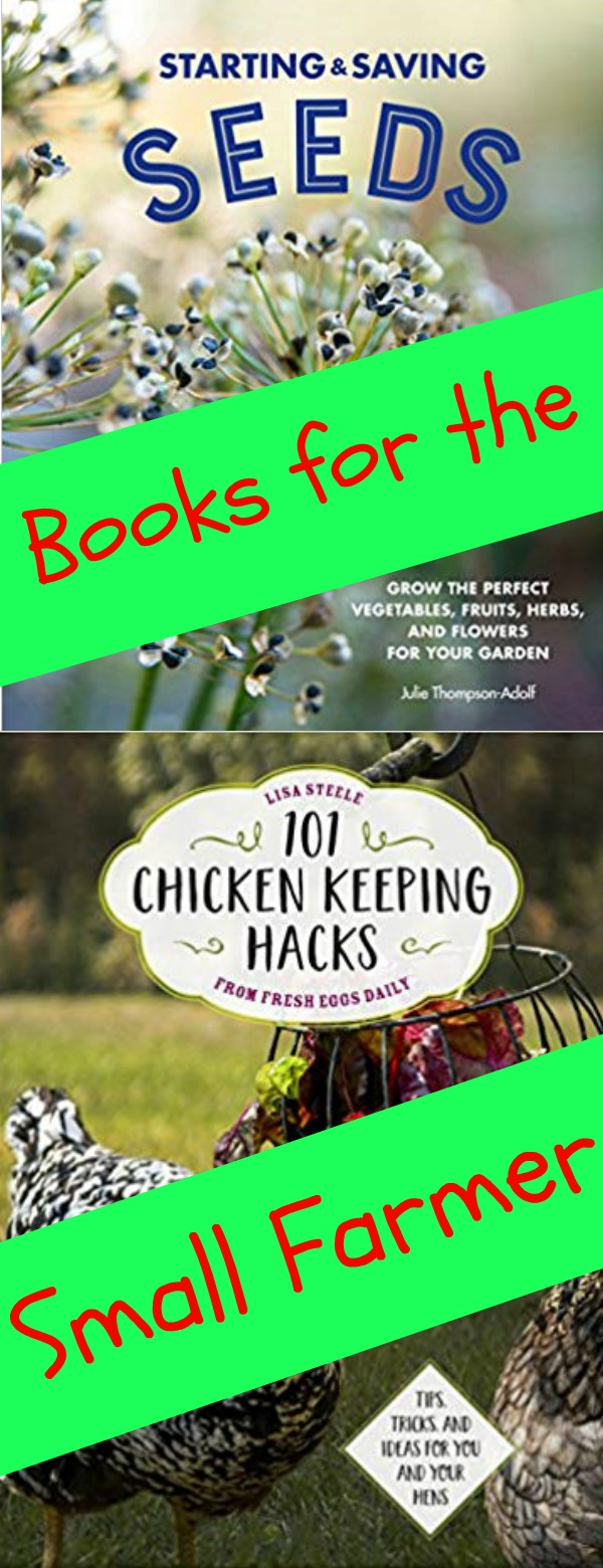 hobby farming library, 101 Chicken Keeping Hacks, Starting and Saving Seeds, AD