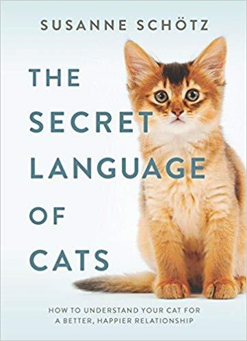 The Secret Language of Cats by Susanne Schotz