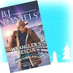 Wrangler's Rescue by B.J. Daniels – Blog Tour and Excerpt with a Giveaway