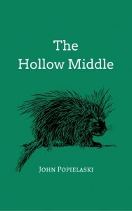 The Hollow Middle by John Popielaski -