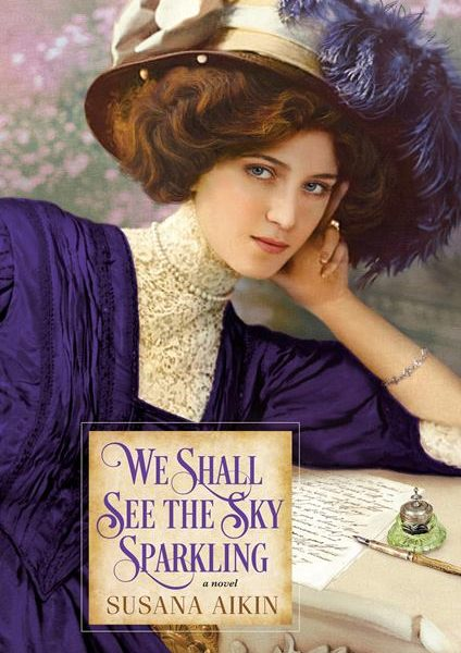 We Shall See the Sky Sparkling by Susana Aikin – Blog Tour and Book Spotlight with a Giveaway