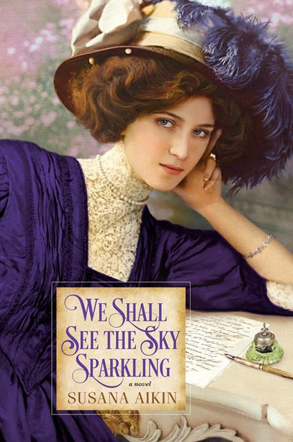 We Shall See the Sky Sparkling by Susana Aikin