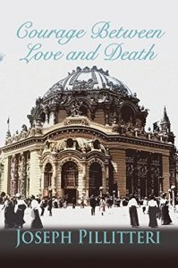 The Courage Between Love and Death by Joseph Pillitteri