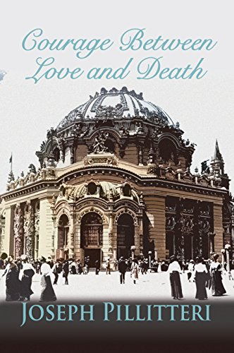 The Courage Between Love and Death by Joseph Pillitteri – Blog Tour and Book Review with a Giveaway