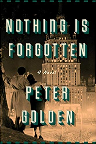 Nothing is Forgotten by Peter Golden