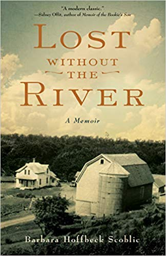 Lost Without the River: A Memoir by Barbara Hoffbeck Scoblic