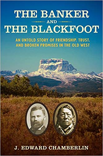 The Banker and the Blackfoot by J. Edward Chamberlin