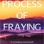 The Process of Fraying by Jess Neal Woods