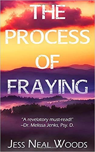 The Process of Fraying by Jess Neal Woods – Book Spotlight