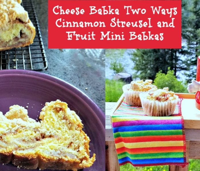 Cheese Babka Two Ways – Cinnamon Streusel and Fruit Mini Babkas