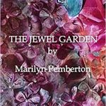 the jewel garden by marilyn pemberton