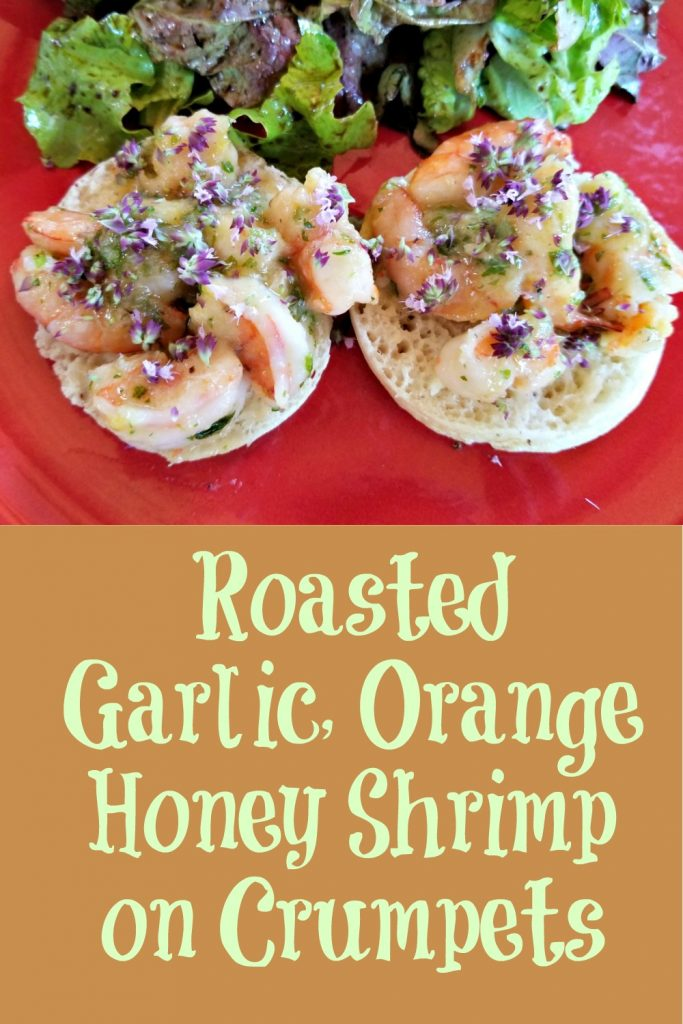 roasted garlic orange honey shrimp on homemade crumpets