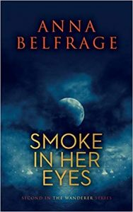 Smoke in Her Eyes by Anna Belfrage