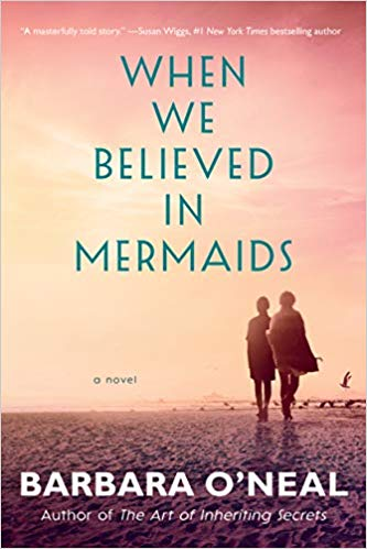 When We Believed in Mermaids by Barbara O'Neal – Blog Tour, Book Review and Giveaway