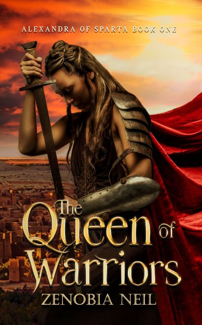 The Queen of Warriors by Zenobia Neil