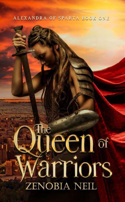 The Queen of Warriors by Zenobia Neil