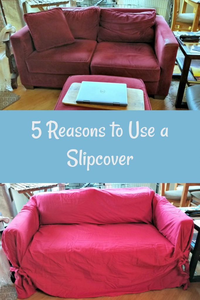 reasons to use a slip cover