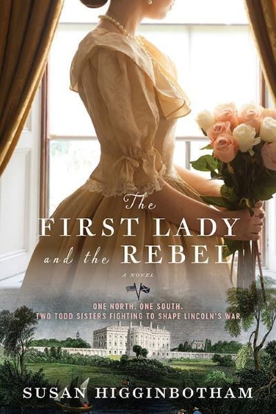 The First Lady and the Rebel by Susan Higginbotham – Blog Tour and Book Review with a Giveaway