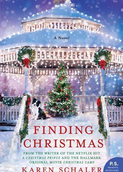 Finding Christmas: A Novel by Karen Schaler – Blog Tour and Book Review