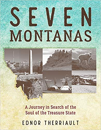 Seven Montanas: A Journey in Search of the Soul of the Treasure State by Ednor Therriault – Book Review