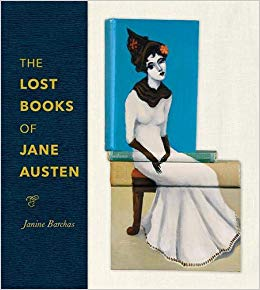 The Lost Books of Jane Austen by Janine Barchas – Blog Tour and Book Review