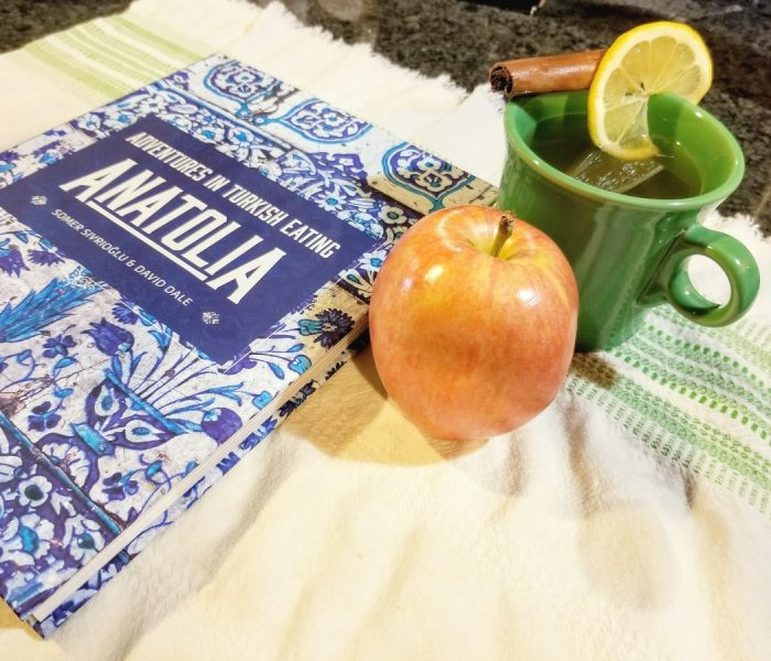 Anatolia: Adventures in Turkish Eating by Somer Sivrioglu and David Dale with a Recipe for Apple and Cinnamon Tea