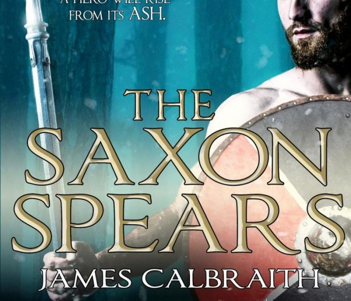 The Saxon Spears by James Calbraith – Blog Tour and Book Review with a Giveaway