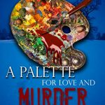 a palette for love and murder by saralyn richard