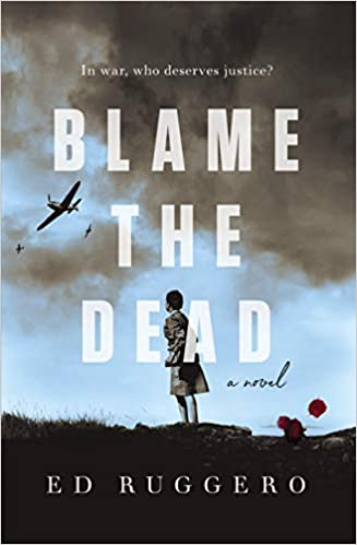 Blame the Dead by Ed Ruggero – Book Spotlight with a Giveaway