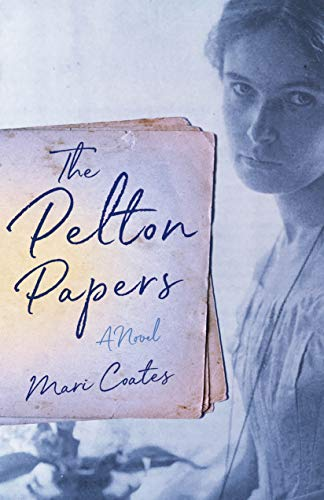 The Pelton Papers by Mari Coates