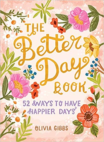 The Better Day Book by Olivia Gibbs – Review and Giveaway