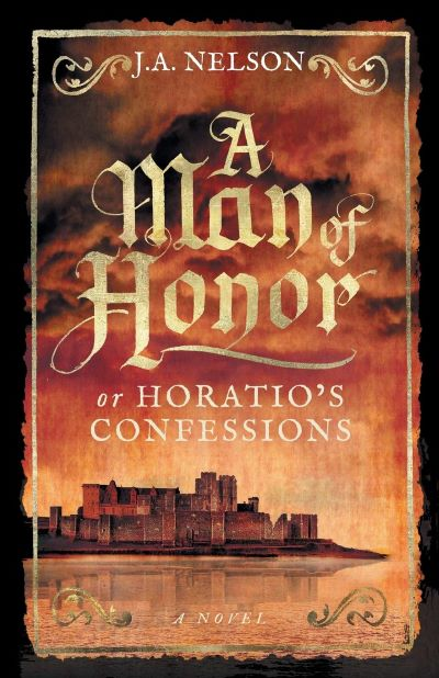 A Man of Honor by J.A. Nelson