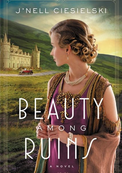 Beauty Among Ruins by J'nell Ciesielski – Blog Tour and Book Review with a Giveaway