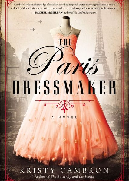 The Paris Dressmaker by Kristy Cambron – Blog Tour and Book Review with a Giveaway