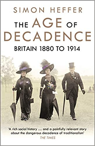 The Age of Decadence by Simon Heffer – Book Spotlight