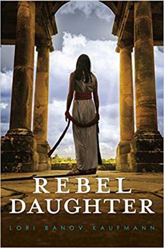 Rebel Daughter by Lori Banov Kaufmann – Book Review