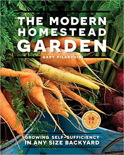 The Modern Homestead Garden by Gary Pilarchik – Book Spotlight