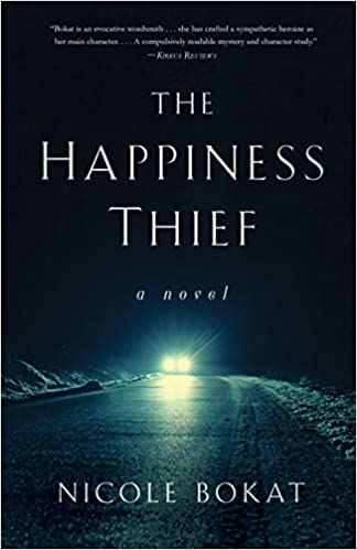 The Happiness Thief by Nicole Bokat – Book Spotlight and Giveaway