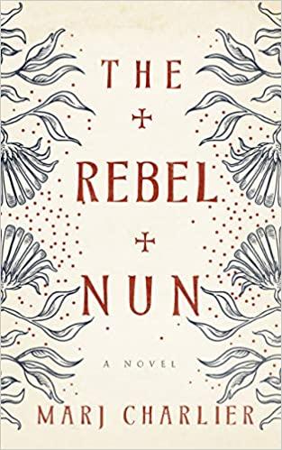The Rebel Nun by Marj Charlier – Book Spotlight