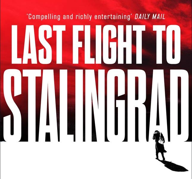 Last Flight to Stalingrad by Graham Hurley – Book Spotlight and Giveaway