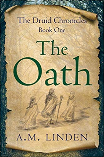 The Oath: The Druid Chronicles Book One by A.M. Linden – Blog Tour, Book Review and a Giveaway