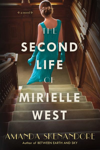 The Second Life of Mirielle West by Amanda Skenandore – Blog Tour and Book Review with a Giveaway
