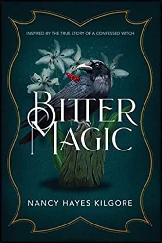 Bitter Magic by Nancy Hayes Kilgore – Book Review