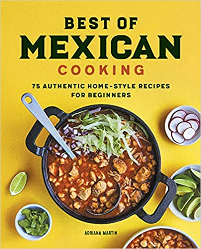 Best of Mexican Cooking by Adriana Martin – Cookbook Review