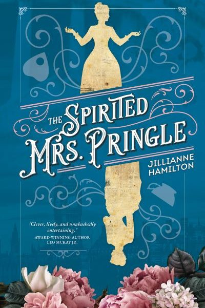 The Spirited Mrs. Pringle by Jillianne Hamilton – Blog Tour and Book Review with a Giveaway